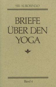 Briefe über den Yoga, Band 4