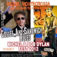 Coffee And Sandwich Blues - Michel & Bob Dylan 2012, Part 3