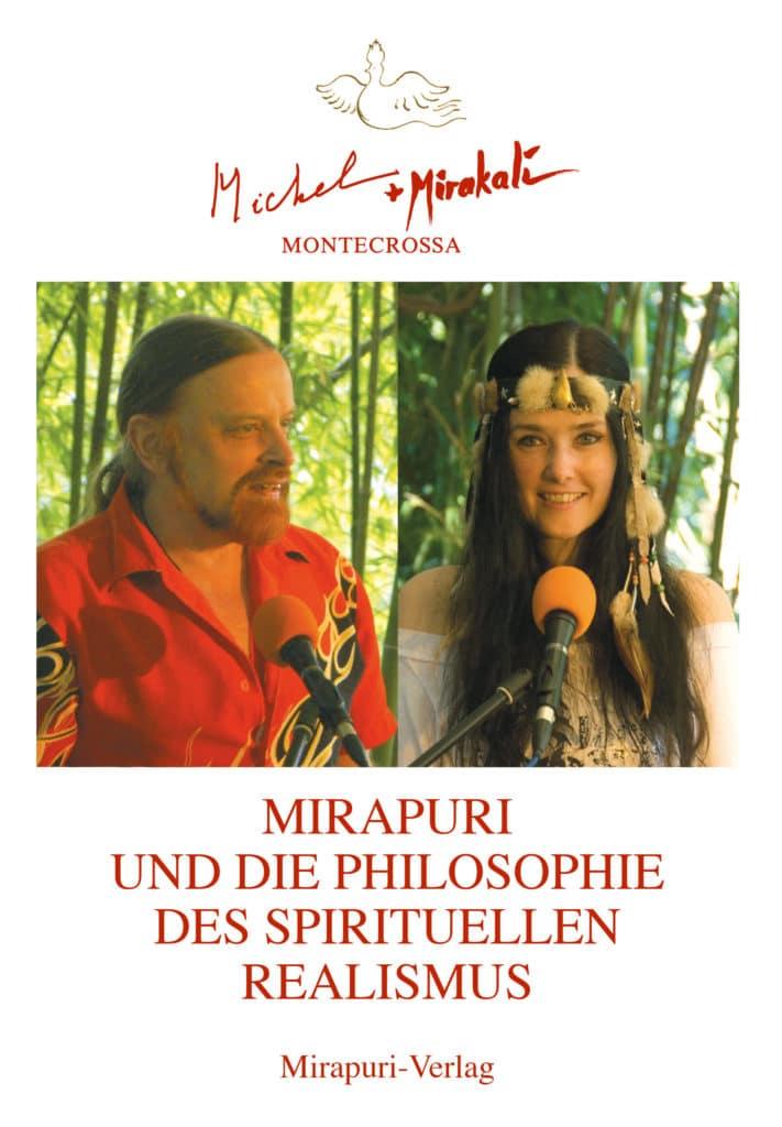 Mirapuri und die Philosophie des Spirituellen Realismus