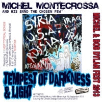 Tempest Of Darkness & Light - Michel Montecrossa's Michel & Bob Dylan Fest 2013