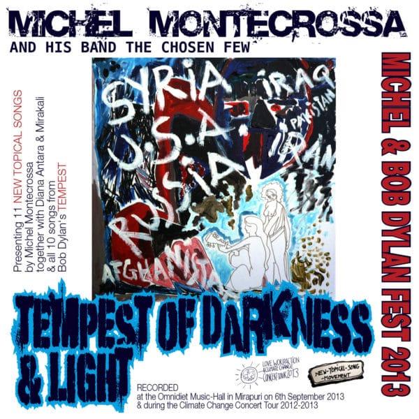 Tempest Of Darkness & Light - Michel Montecrossa's Michel & Bob Dylan Fest 2013