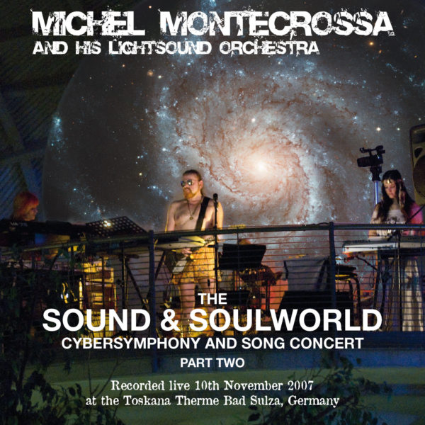 The Sound & Soulworld Cybersymphony and Song Concert, Part 2