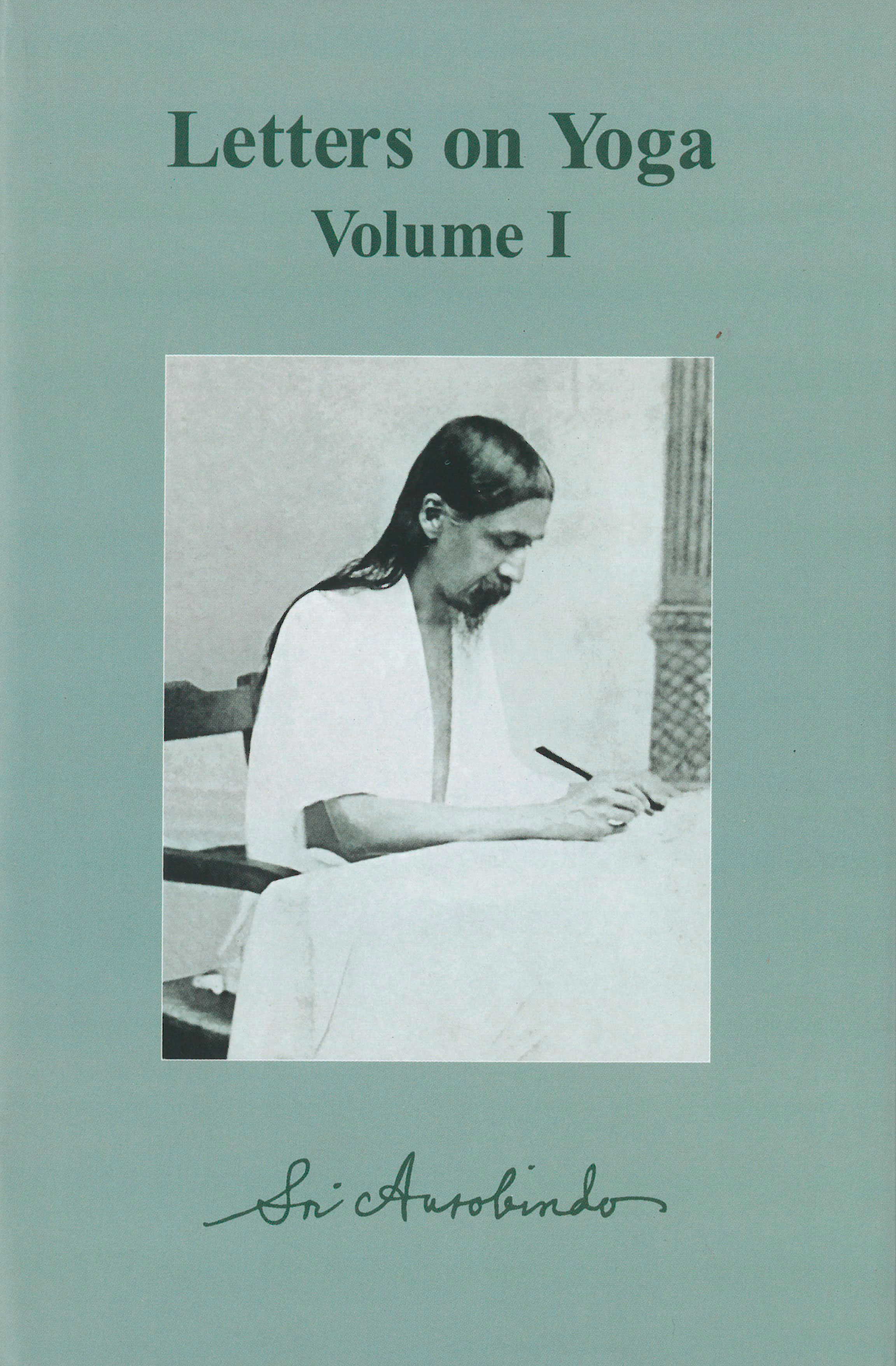 Letters on Yoga, Volume I