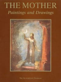 Paintings and Drawings by The Mother