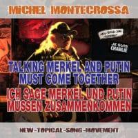 Talking Merkel and Putin must come together - Ich sag Merkel und Putin müssen zusammenkommen