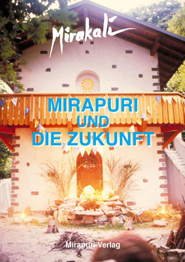 Mirapuri und die Zukunft
