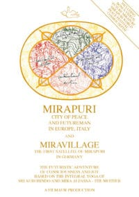 Mirapuri - City of Peace and Futureman in Europe, Italy and Miravillage the first satellite of Mirapuri in Germany