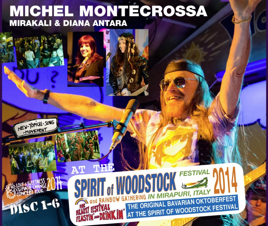 Disc 1-6: Michel Montecrossa, Mirakali and Diana Antara at the Spirit of Woodstock Festival 2013 in Mirapuri, Italy