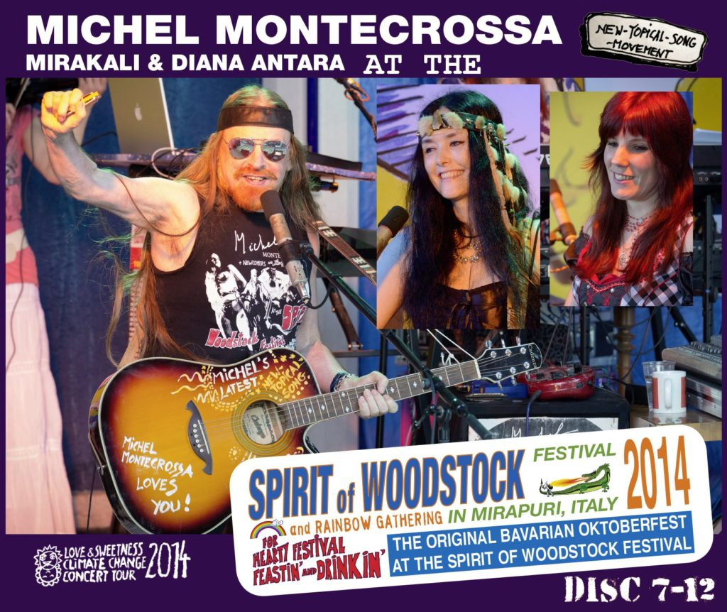 Disc 7-12: Michel Montecrossa, Mirakali and Diana Antara at the Spirit of Woodstock Festival 2013 in Mirapuri, Italy
