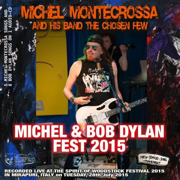 Michel Montecrossa's Michel & Bob Dylan Fest 2015
