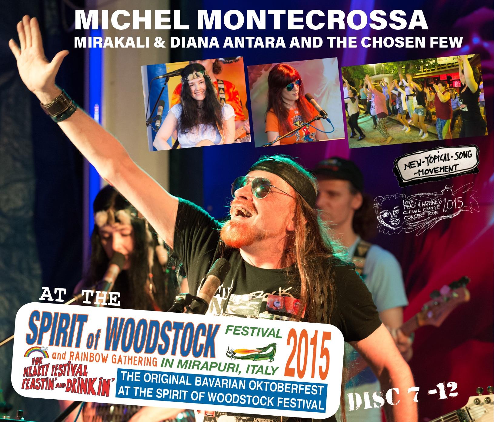 Michel Montecrossa, Mirakali and Diana Antara at the Spirit of Woodstock Festival 2015 in Mirapuri, Italy - Disc 7-12