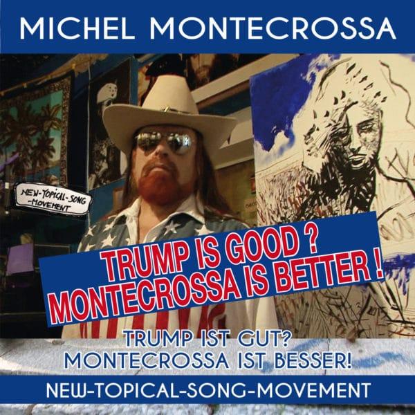 Trump Is Good? Montecrossa Is Better!