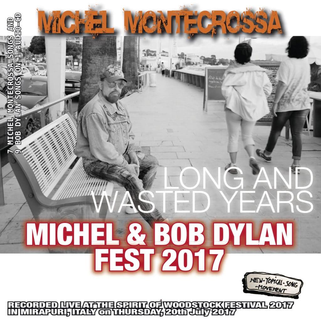 Michel Montecrossa's Michel & Bob Dylan Fest 2017