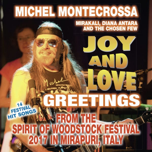 Joy and Love Greetings from the Spirit of Woodstock Festival 2017 in Mirapuri, Italy