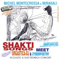 Shakti Songs meet Orgastica-DJ & Cyberpoetry