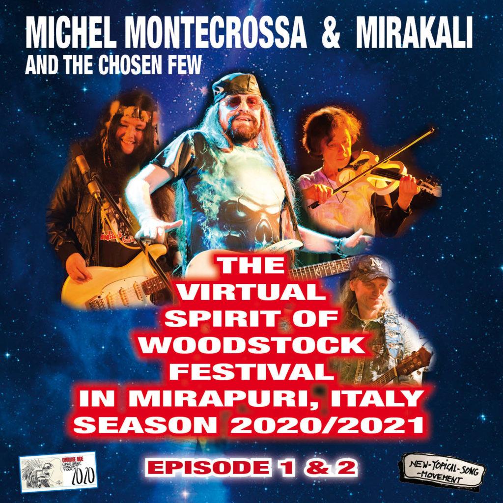 The Virtual Spirit of Woodstock Festival in Mirapuri, Italy Season 2020/2021 Episode 1&2