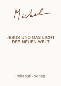 Jesus und das Licht der Neuen Welt