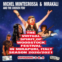 The Virtual Spirit of Woodstock Festival in Mirapuri, Italy Season 2020/2021 Episode 3&4
