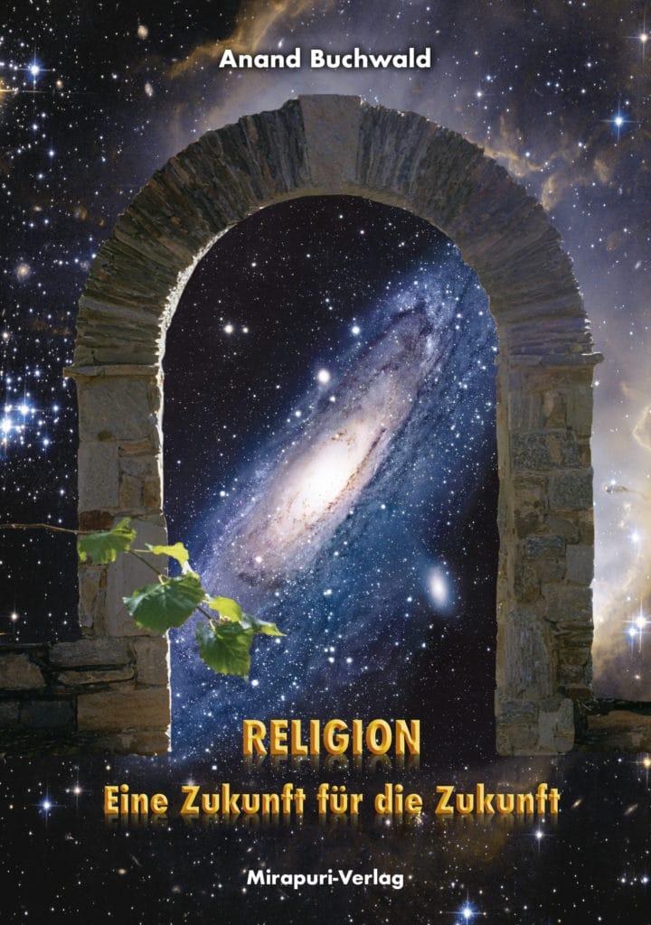 Religion – Eine Zukunft für die Zukunft